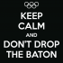 keep-calm-and-don-t-drop-the-baton-2